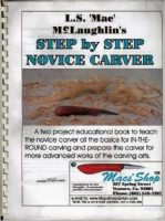 L S Mac McLaughlin's  Step by Step Novice Carver